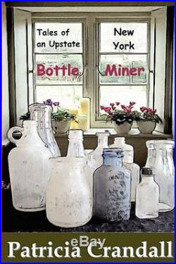 Tales of an Upstate New York Bottle Miner